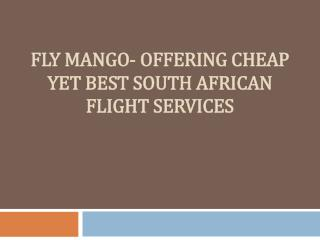 Fly Mango- Offering Cheap Yet Best South African Flight Services