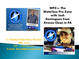 WPZ10: The Waterless Pro Zone with Josh Dominguez from Xtreme Clean