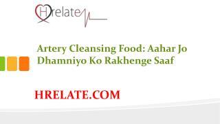 Artery Cleansing Food: Janiye Poshtik Aahar Ke Bare Mai
