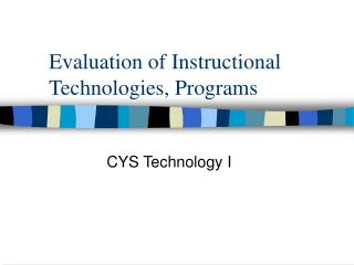 Evaluation of Instructional Technologies, Programs