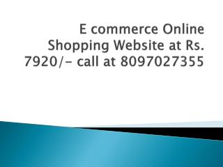 E commerce Online Shopping Website at Rs. 7920/- call at 8097027355