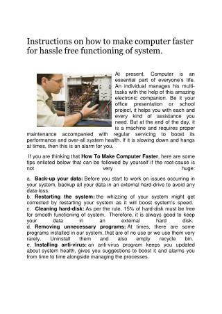 Instructions on how to make computer faster for hassle free functioning of system.