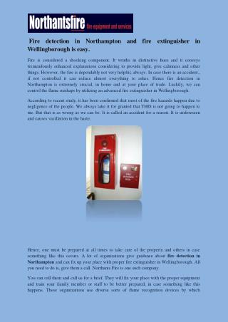 Fire detection in Northampton and fire extinguisher in Wellingborough is easy.