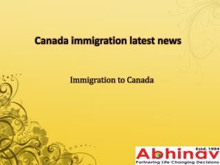Canada immigration latest news