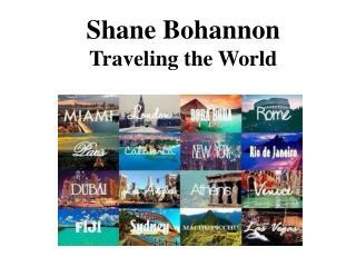 Shane Bohannon Traveling the World