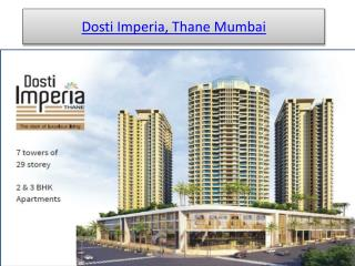 Dosti Imperia Thane West Mumbai, Residential Property in Mumbai