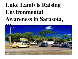 Luke Lamb is Raising Environmental Awareness in Sarasota, FL
