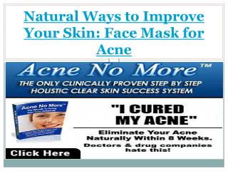 Natural Ways to Improve Your Skin: Face Mask for Acne