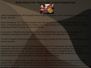 "South African Film ""Hard to Get"" at 2015 Fantastic Fest"