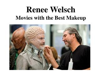 Renee Welsch Movies with the Best Makeup