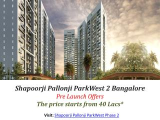 ParkWest Phase 2 Launched By Shapoorji Pallonji Bangalore