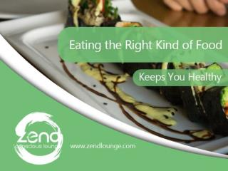 Eating the Right Kind of Food Keeps You Healthy