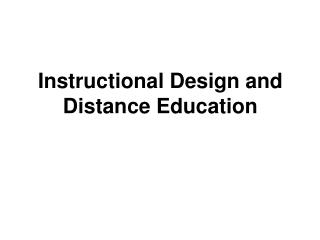 Instructional Design and Distance Education