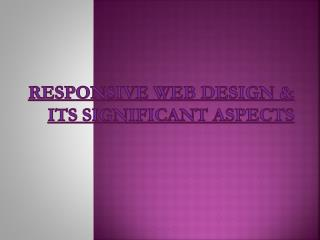 Responsive Web Design & Its Significant Aspects