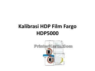 Kalibrasi HDP Film Fargo HDP5000