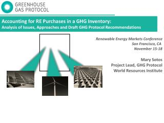 Accounting for RE Purchases in a GHG Inventory:  Analysis of Issues, Approaches and Draft GHG Protocol Recommendations