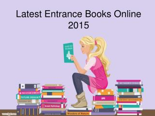Latest Entrance Exam Books Online 2015