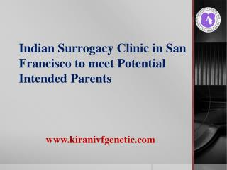 Indian Surrogacy Clinic in San Francisco to meet Potential Intended Parents