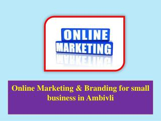 Online Marketing & Branding for Small Business in Ambivli