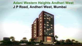 Adani Western Heights Andheri West Mumbai, Property in  Andheri West Mumbai