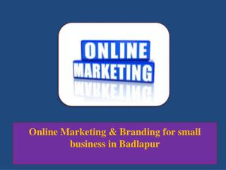 Online Marketing & Branding for Small Business in Badlapur