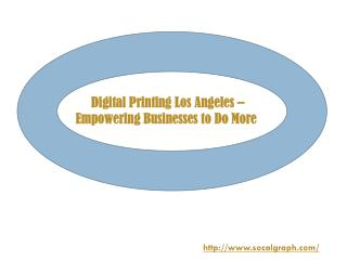 Digital Printing Los Angeles – Empowering Businesses to Do More