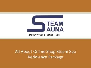 All about Online shop Steam Spa Redolence Package