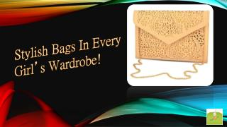Stylish Bags That Gives You Modish Look!