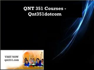 QNT 351 Courses - Qnt351dotcom
