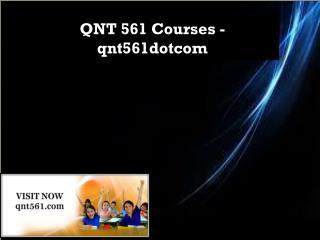 QNT 561 Courses - qnt561dotcom