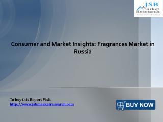 Fragrances Market in Russia: JSBMarketResearch