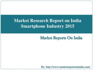 Market Research Report on India Smartphone Industry 2015