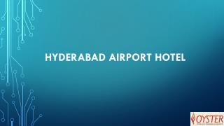 Accommodation at Hyderabad Airport
