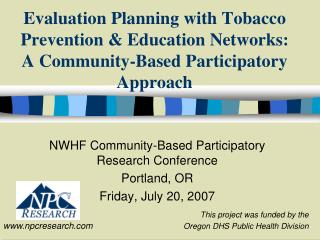 Evaluation Planning with Tobacco Prevention  Education Networks:  A Community-Based Participatory Approach