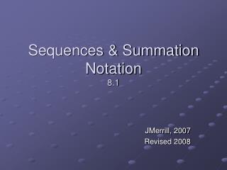 Sequences  Summation Notation 8.1