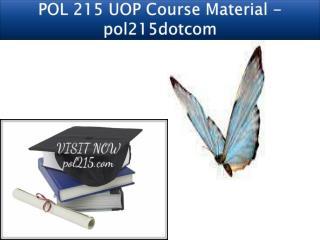 POL 215 UOP Course Material - pol215dotcom