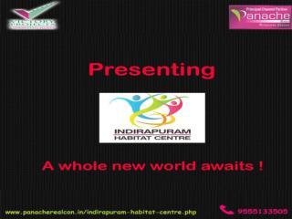 Indirapuram Habitat Centre Ghaziabad – Call: 9555133505