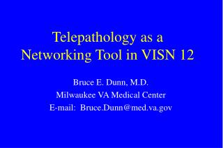 Telepathology as a Networking Tool in VISN 12
