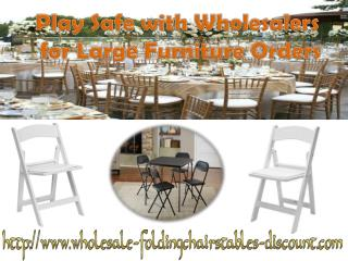 Play Safe with Wholesalers for Large Furniture Orders