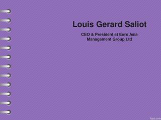 Louis Gerard Saliot | CEO EAMG Ltd