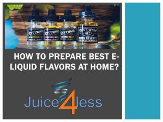 How to Prepare Best e-Liquid Flavors at Home