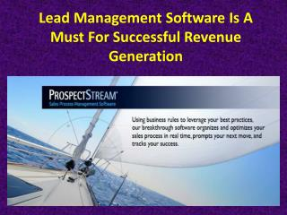 Lead Management Software Is A Must For Successful Revenue Generation
