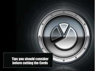 Tips you should consider before cutting the Cords