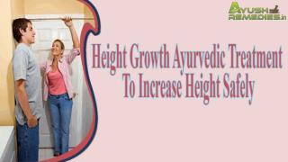 Height Growth Ayurvedic Treatment To Increase Height Safely