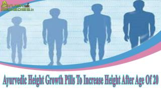 Ayurvedic Height Growth Pills To Increase Height After Age Of 20