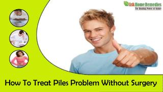 How To Treat Piles Problem Without Surgery?