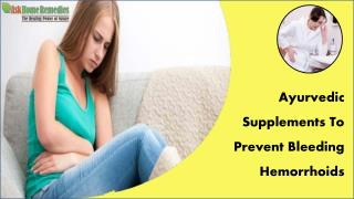 Ayurvedic Supplements To Prevent Bleeding Hemorrhoids