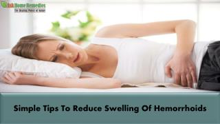 Simple Tips To Reduce Swelling Of Hemorrhoids