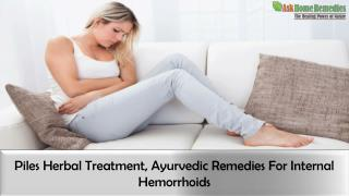 Piles Herbal Treatment, Ayurvedic Remedies For Internal Hemorrhoids