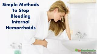 Simple Methods To Stop Bleeding Internal Hemorrhoids